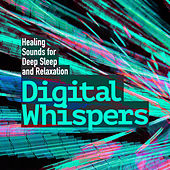 Digital Whispers de Healing Sounds for Deep Sleep and Relaxation