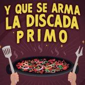 Y Que Se Arma la Discada Primo by Various Artists