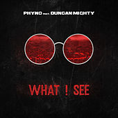 What I See by Phyno