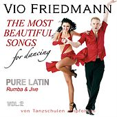 The Most Beautiful Songs For Dancing - Pure Latin Vol. 2 Rumba & Jive von Vio Friedmann