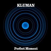 Perfect Moment by Kluman