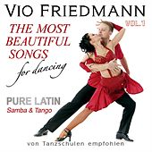 The Most Beautiful Songs For Dancing - Pure Latin Vol. 1 Samba & Tango de Vio Friedmann