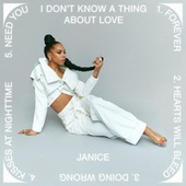I Don't Know A Thing About Love by Janice