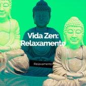 Vida Zen: Relaxamento de Relaxamento