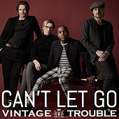 Can't Let Go von Vintage Trouble