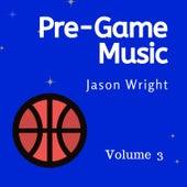 Pre-Game Music, Vol. 3 de Jason Wright