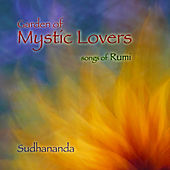 Garden Of Mystic Lovers by Sudhananda