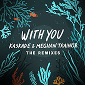 With You - The Remixes von Kaskade