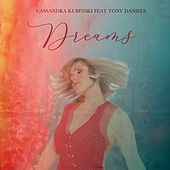 Dreams by Cassandra Kubinski