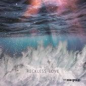 Reckless Love von The ZOE Group