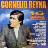 16 Grandes Corridos de Cornelio Reyna
