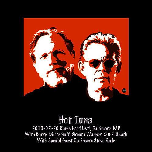 2010-07-20 Rams Head Live!, Balitmore, MD by Hot Tuna