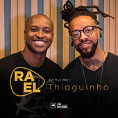 Rael Convida: Thiaguinho (Acústico) de Ra'el