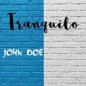 Tranquilo (Radio Edit) de John Doe