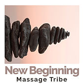 New Beginning de Massage Tribe