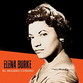 El Bolero Cubano (Remastered) von Elena Burke