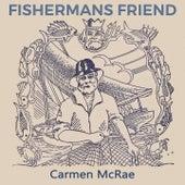 Fishermans Friend by Carmen McRae