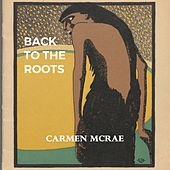 Back to the Roots by Carmen McRae