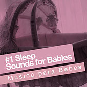 #1 Sleep Sounds for Babies de Musica para Bebes