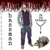 Fé no Trampo by Bassman