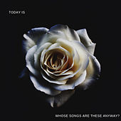 Whose Songs Are These Anyway? de Today Is