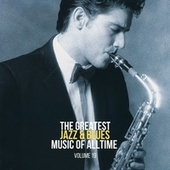 The Greatest Jazz & Blues Music of Alltime, Vol. 19 by Various Artists