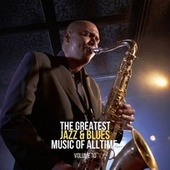 The Greatest Jazz & Blues Music of Alltime, Vol. 10 by Various Artists