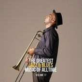 The Greatest Jazz & Blues Music of Alltime, Vol. 17 de Various Artists