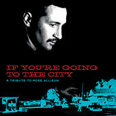 If You're Going To The City: A Sweet Relief Tribute To Mose Allison von Various Artists