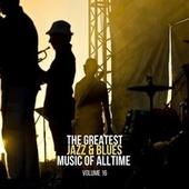 The Greatest Jazz & Blues Music of Alltime, Vol. 16 von Frank Sinatra