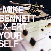 XErt Yourself by Mike Bennett