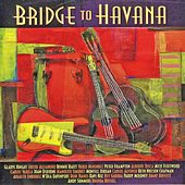 Bridge to Havana von Various Artists