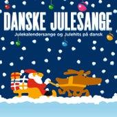 Danske Julesange – Julekalendersange og Julehits På Dansk by Various Artists
