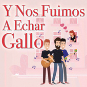 Y Nos Fuimos A Echar Gallo de Various Artists