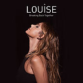 Breaking Back Together von Louise