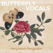 Butterfly Vocals von Maynard Ferguson