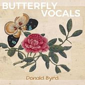 Butterfly Vocals by Donald Byrd