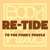 To the Funky People by Re-Tide