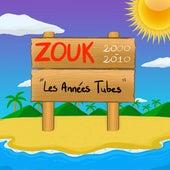 Zouk 2000-2010 : Les années tubes de Various Artists