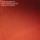 What More Can I Do? (Dim Zach Remix) de Jack Savoretti