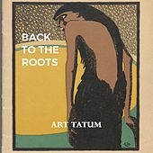 Back to the Roots by Art Tatum