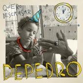 Quiero descansar de DePedro