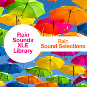 Rain Sound Selections by Rain Sounds XLE Library