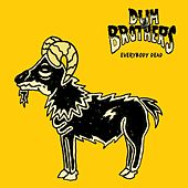 Everybody Dead by Dum Brothers