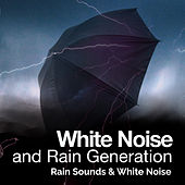 White Noise and Rain Generation by Rain Sounds and White Noise
