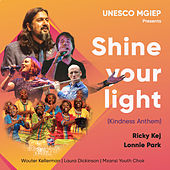 Shine Your Light (Unesco Mgeip Kindness Anthem) by Ricky Kej