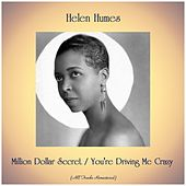 Million Dollar Secret / You're Driving Me Crazy (Remastered 2019) by Helen Humes