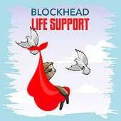 Life Support by Blockhead