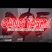 Gang Taskz by Boe Sosa
