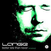 Better Late Than Never Remastered von Lange